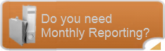 Do you need Monthly Reporting?